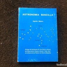 Libros de segunda mano: AGUSTÍN MELERO. ASTRONOMÍA SENCILLA. 1979. Lote 171411808