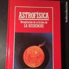 Libros de segunda mano: ASTROFÍSICA, RECOPILACIÓN DE ARTÍCULOS DE LA RECHERCHE. Lote 171595723