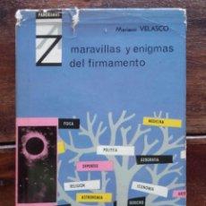 Libros de segunda mano: 1963, MARAVILLAS Y ENIGMAS DEL FIRMAMENTO, MARIANO VELASCO. Lote 171698279