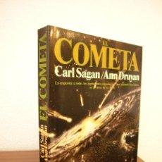 Libros de segunda mano: CARL SAGAN & ANN DRUYAN: EL COMETA. COMPLETO EN UN VOL. (PLANETA, 1986) PRIMERA EDICIÓN.. Lote 214974258
