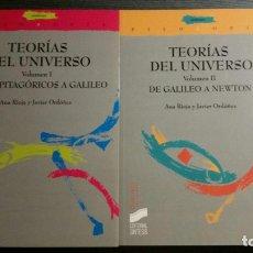 Libros de segunda mano: TEORÍAS DEL UNIVERSO. VOLUMEN I Y II. SINTESIS. Lote 172373689