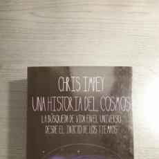 Libros de segunda mano: UNA HISTORIA DEL COSMOS. CHRIS IMPEY.. Lote 172374144