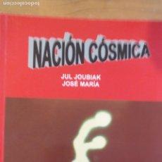 Libros de segunda mano: NACIÓN CÓSMICA. JOUBIAK, JUL: PUBLICADO POR CARENA EDITORS (2004) 403PP. Lote 172990728