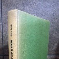 Libros de segunda mano: LA LUNA: UN NUEVO MUNDO PARA EL HOMBRE. MARTIN CAIDIN. TORAY 1966 PRIMERA EDICION.. Lote 173631087