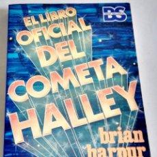 Libros de segunda mano: EL LIBRO OFICIAL DEL COMETA HALLEY; BRIAN HARPUR / ALBIA-GRUPO ESPASA 1986. Lote 174389118