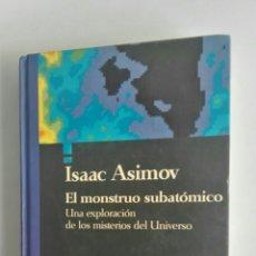 Libros de segunda mano: EL MONSTRUO SUBATÓMICO ISAAC ASIMOV. Lote 175561937