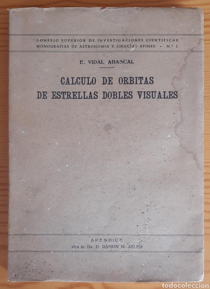 CÁLCULO DE ÓRBITAS DE ESTRELLAS DOBLES VISUALES (VIDAL ABASCAL, 1953) SIN USAR. (Libros de Segunda Mano - Ciencias, Manuales y Oficios - Astronomía)
