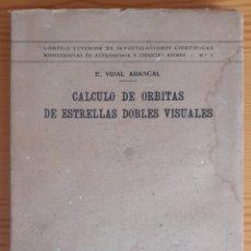 Libros de segunda mano: CÁLCULO DE ÓRBITAS DE ESTRELLAS DOBLES VISUALES (VIDAL ABASCAL, 1953) SIN USAR.. Lote 175961344