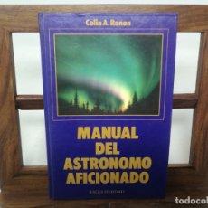 Libros de segunda mano: MANUAL DEL ASTRÓNOMO AFICIONADO. Lote 176085314