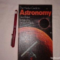 Libros de segunda mano: THE HAMLYN GUIDE TO ASTRONOMY, EN INGLES, DAVID BAKER. Lote 176157250