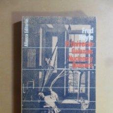 Libros de segunda mano: EL UNIVERSO: GALAXIAS NUCLEOS Y QUASARS - FRED HOYLE - ALIANZA EDITORIAL - 1967. Lote 176411709