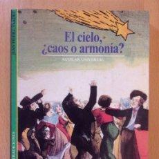 Libros de segunda mano: EL CIELO ¿CAOS O ARMONÍA? / JEAN-PIERRE VERDET / 1990. AGUILAR. Lote 195072303