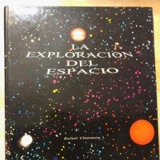 Libros de segunda mano: LA EXPLORACIÓN DEL ESPACIO - RAFAEL CLEMENTE. Lote 177086035