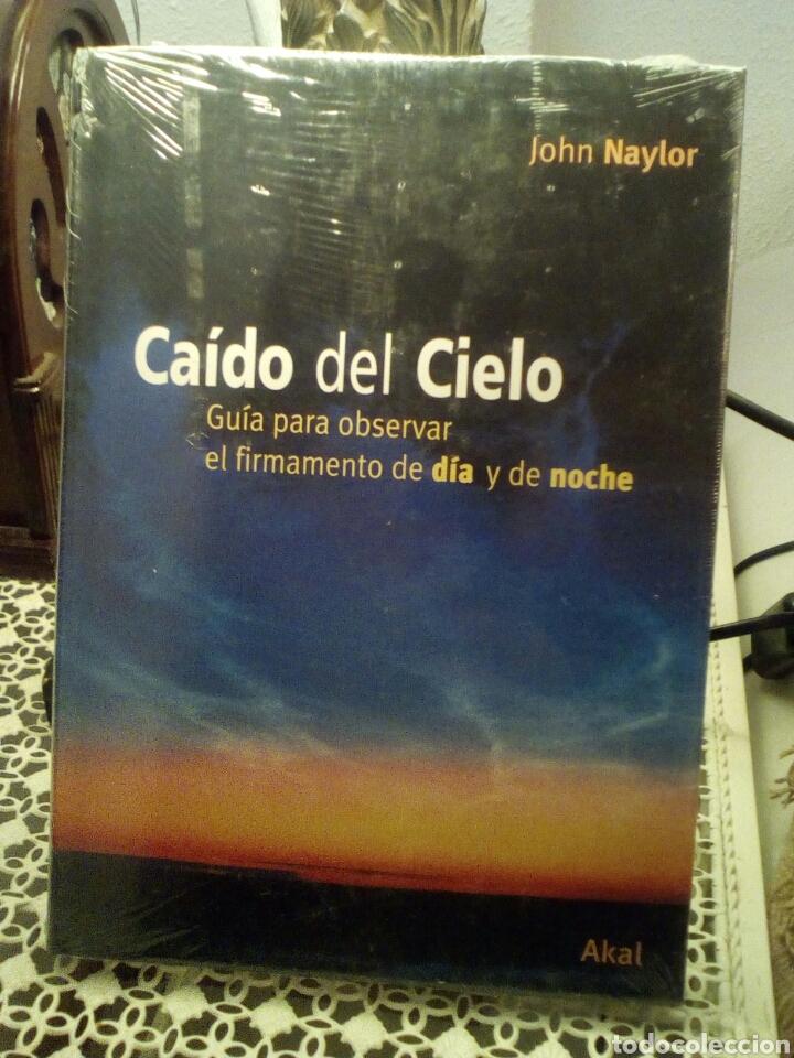CAÍDO DEL CIELO. JOHN NAYLOR. GUÍA PARA OBSERVAR EL FIRMAMENTO (Libros de Segunda Mano - Ciencias, Manuales y Oficios - Astronomía)