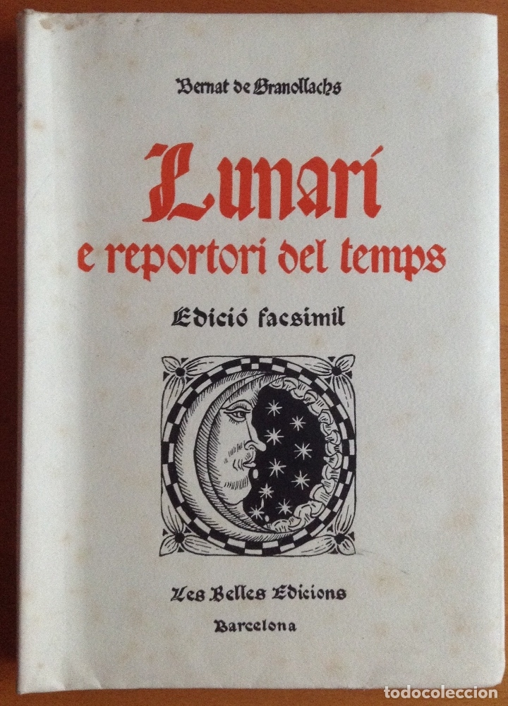 GRANOLLACHS - LUNARI. EDICIÓ DE 1513. REPRODUCCIÓ FACSÍMIL DE L'EXEMPLAR - BARCELONA 1948 - (Libros de Segunda Mano - Ciencias, Manuales y Oficios - Astronomía)