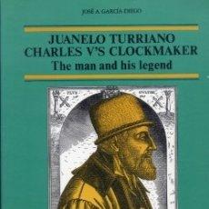 Libros de segunda mano: JUANELO TURRIANO CHARLES V'S CLOCKMAKER - THE MAN AND HIS LEGEND. JOSÉ A. GARCÍA-DIEGO. 1986. Lote 178947602