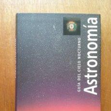 Libros de segunda mano: ASTRONOMIA GUIA DEL CIELO NOCTURNO, ROBERT BURNHAM, ALAN DYER, JEFF KANIPE, CIRCULO DE LECTORES 2002. Lote 179016326