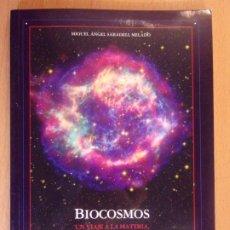 Libros de segunda mano: BIOCOSMOS. UN VIAJE A LA MATERIA LA VIDA Y EL SER HUMANO / MIGGUEL ANGEL SABADELL MELADO / IBERCAJA. Lote 179122501