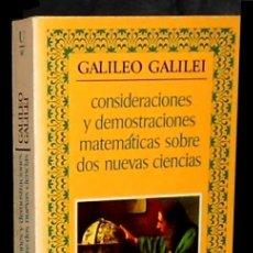 Libros de segunda mano: CONSIDERACIONES Y DEMOSTRACIONES MATEMATICAS SOBRE DOS NUEVAS CIENCIAS. ASTRONOMIA. GALILEO GALILEI.. Lote 180909930