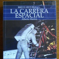 Libros de segunda mano: BREVE HISTORIA DE LA CARRERA ESPACIAL /// ALBERTO MARTOS /// NOWTILUS. Lote 181197928