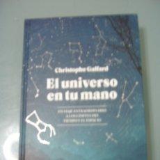Libros de segunda mano: EL UNIVERSO EN TU MANO - CHRISTOPHE GALFARD.. Lote 181801145