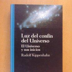 Libros de segunda mano: LUZ DEL CONFÍN DEL UNIVERSO. EL UNIVERSO Y SUS INICIOS / 1995. SALVAT. Lote 182451525