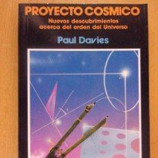Libros de segunda mano: PROYECTO CÓSMICO / PAUL DAVIES / 1989 EDICIONES PIRÁMIDE. Lote 182489397