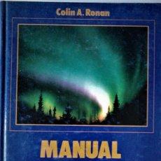 Libros de segunda mano: COLIN A. RONAN - MANUAL DEL ASTRONOMO AFICIONADO. Lote 182574182