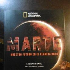 Libros de segunda mano: MARTE NUESTRO FUTURO EN EL PLANETA ROJO, NATIONAL GEOGRAPHIC.. Lote 183051731