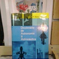 Libros de segunda mano: LMV - DICCIONARIO DE ASTRONOMÍA Y ASTRONÁUTICA. P. MATEU SANCHO. Lote 183060270