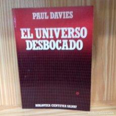 Libros de segunda mano: EL UNIVERSO DESBOCADO PAUL DAVIES. Lote 183084057