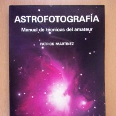 Libros de segunda mano: ASTROFOTOGRAFIA / PATRICK MARTÍNEZ / 1990. OMEGA. Lote 183168382