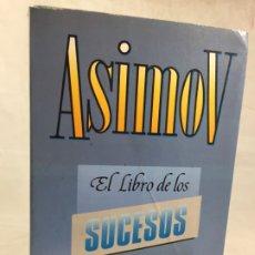 Libros de segunda mano: EL LIBRO DE LOS SUCESOS ,ASIMOV 1987 MAEVA-LASSER. Lote 183314737