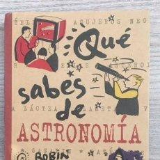 Libros de segunda mano: QUÉ SABES DE ASTRONOMÍA - ROBIN KERROD. Lote 184652491
