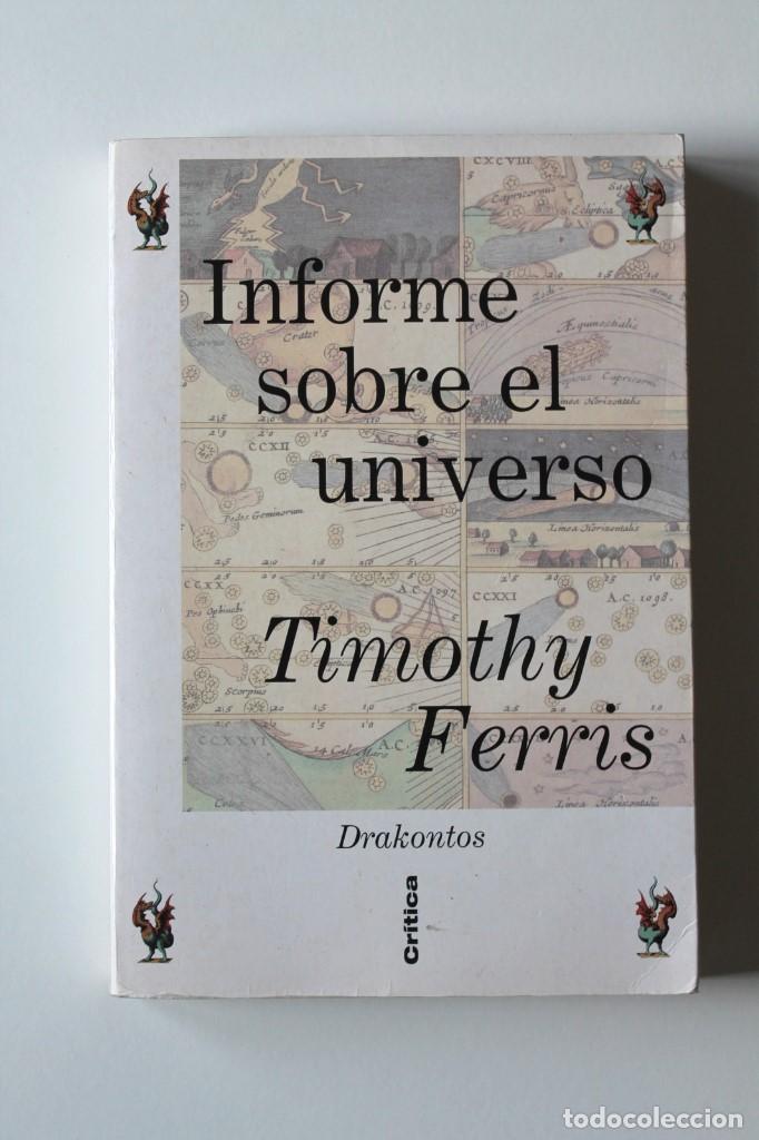 TIMOTHY FERRIS - INFORME SOBRE EL UNIVERSO - CRÍTICA DRAKONTOS (Libros de Segunda Mano - Ciencias, Manuales y Oficios - Astronomía)