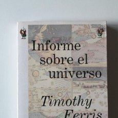 Libros de segunda mano: TIMOTHY FERRIS - INFORME SOBRE EL UNIVERSO - CRÍTICA DRAKONTOS. Lote 185744196