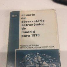 Libros de segunda mano: ANUARIO DEL OBSERVATORIO ASTRONÓMICO DE MADRID PARA 1970. Lote 186078742