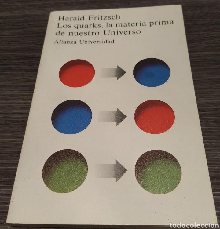 LOS QUARKS, LA MATERIA PRIMA DE NUESTRO UNIVERSO HARALD FRITZSCH ALIANZA EDITORIAL (Libros de Segunda Mano - Ciencias, Manuales y Oficios - Astronomía)