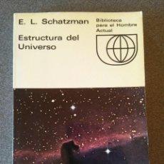 Libros de segunda mano: ESTRUCTURA DEL UNIVERSO E.L. SCHATZMAN. Lote 189214181