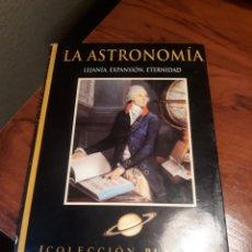 Libros de segunda mano: LA ASTRONOMIA - LEJANÍA, EXPANSIÓN, ETERNIDAD.. Lote 189631131