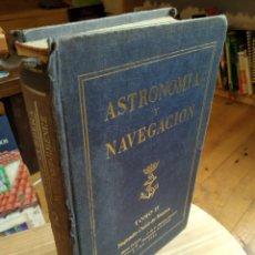Livres d'occasion: ASTRONOMÍA Y NAVEGACIÓN. TOMO II. CURBERA.JIMENEZ. Lote 189731982