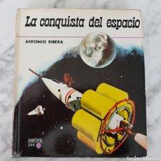 Libros de segunda mano: LA CONQUISTA DEL ESPACIO LIBRO. ANTONIO RIBERA. 1966. Lote 189778882