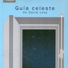 Libros de segunda mano: GUÍA CELESTE DE DAVID LEVY (CAMBRIDGE, 2003). Lote 190757368
