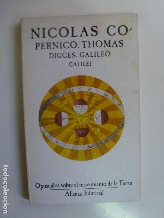 OPÚSCULOS SOBRE EL MOVIMIENTO DE LA TIERRA. NICOLÁS COPÉRNICO, THOMAS DIGGES, GALILEO GALILEI. (Libros de Segunda Mano - Ciencias, Manuales y Oficios - Astronomía)