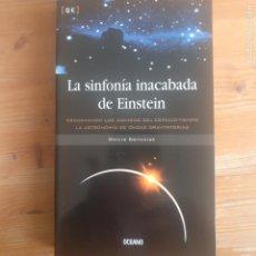 Libros de segunda mano: LA INACABADA DE EINSTEIN MARCIA BARTUSIAK PUBLICADO POR OCEANO 2002 294PP. Lote 191192001