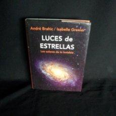 Libros de segunda mano: ANDRE BRAHIC Y ISABELLE GRENIER - LUCES DE ESTRELLAS, LOS COLORES DE LO INVISIBLE - PAIDOS 2009. Lote 191757477