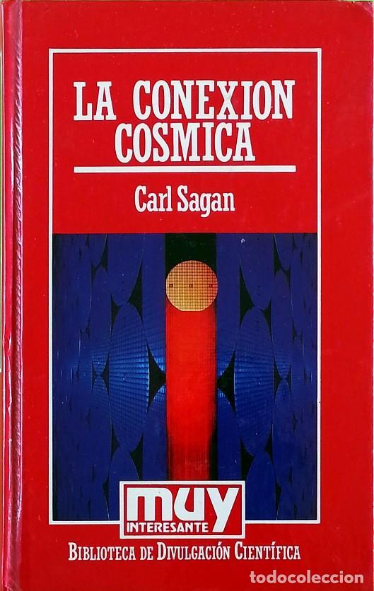 LA CONEXIÓN CÓSMICA - CARL SAGAN (Libros de Segunda Mano - Ciencias, Manuales y Oficios - Astronomía)