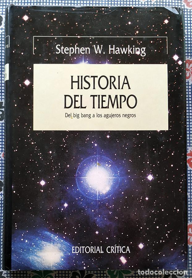 HISTORIA DEL TIEMPO - STEPHEN W. HAWKING (Libros de Segunda Mano - Ciencias, Manuales y Oficios - Astronomía)