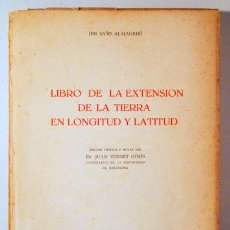 Libros de segunda mano: AL-MAGRIBI, IBN SA'ÏD - LIBRO DE LA EXTENSION DE LA TIERRA EN LONGITUD Y LATITUD - TETUÁN 1958. Lote 192549040