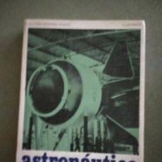 Livros em segunda mão: ASTRONÁUTICA SOVIÉTICA: PIONEROS, SPUTNIKS, KOSMOS Y VOSKJODS - FÉLIX LLAUGÉ. Lote 193856601